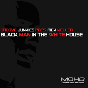 GROOVE JUNKIES - Black Man In The White House