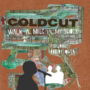 COLDCUT feat ROBERTS OWENS - Walk A Mile In My Shoes