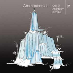 AMMONCONTACT - One In An Infinity Of Ways