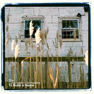 CINEMATIC ORCHESTRA, The - To Build A Home