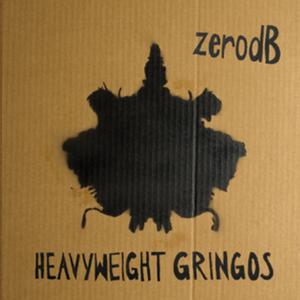 ZERO DB - Heavyweight Gringos (Bongos Bleeps & Basslines remixed)