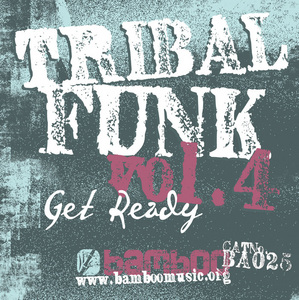 TRIBAL FUNK - Tribal Funk Vol. 4 - Get Ready