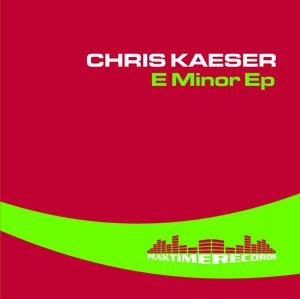 KAESER, Chris - E Minor EP