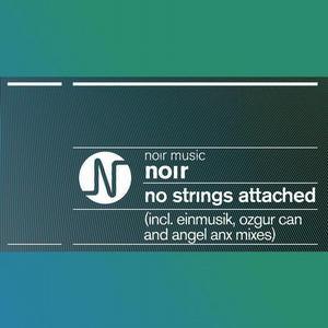 NOIR - No Strings Attached (remixes)