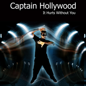 CAPTAIN HOLLYWOOD - It Hurts With You