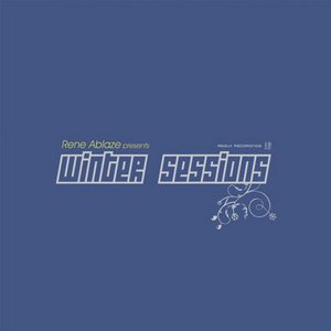 ABLAZE, Rene presents INGLIDE/ADS/DIMA KRASNIK/FISCHER & MIETHIG - Winter Sessions