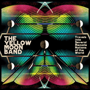 YELLOW MOON BAND - Travels Into Several Remote Nations Of The World