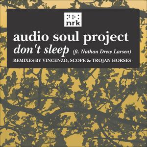 AUDIO SOUL PROJECT feat NATHAN DREW LARSEN - Don't Sleep