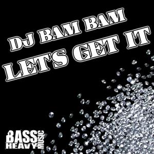 DJ BAM BAM - Let's Get It
