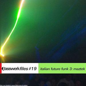 MAZTEK - Basswerk Files #019 Italian Future Funk 3: Maztek
