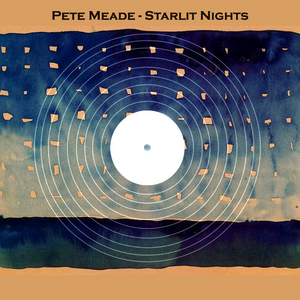 MEADE, Pete - Starlit Nights