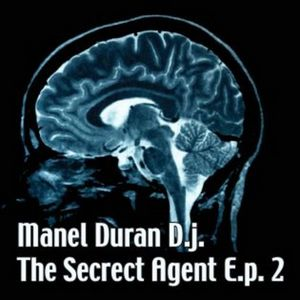 MANEL DURAN DJ - The Secret Agent EP 2