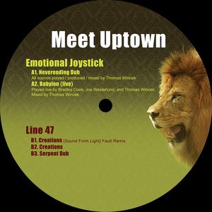 EMOTIONAL JOYSTICK/LINE 47 - Meet Uptown
