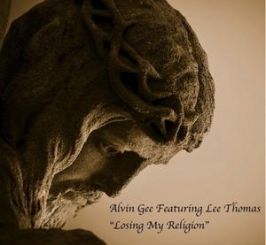 GEE, Alvin feat LEE THOMAS - Losing My Religion