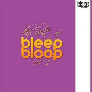 VARIOUS - The Best Of Bleep Bloop Volume 1