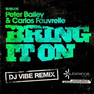 BAILEY, Peter/CARLOS FAUVRELLE - Bring It On (DJ Vibe remix)