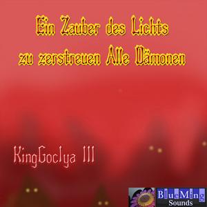 KINGGOCIYA III - Ein Zauber Des Lichts Zu Zerstreuen Alle Damonen
