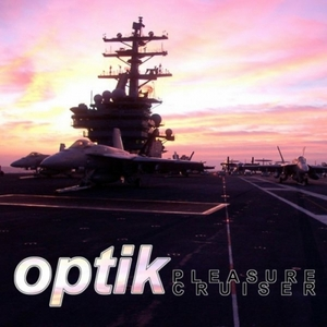 OPTIK - Pleasure Cruiser
