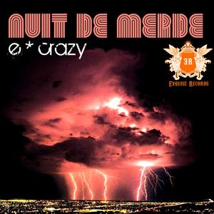 E CRAZY - Nuit De Merde