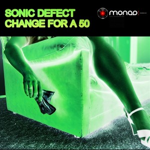 SONIC DEFECT - Change For A Fifty