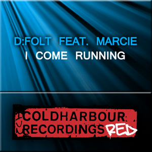 D FOLT feat MARCIE - I Come Running
