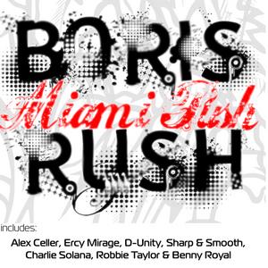 RUSH, Boris - Boris Rush Presents: Miami Push Remixes