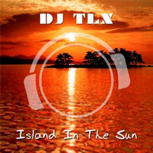 DJ TLX - Island In The Sun