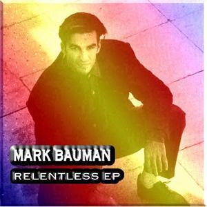 BAUMAN, Mark feat JANA - Relentless EP