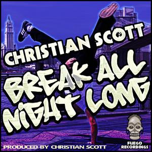 SCOTT, Christian - Break All Night Long