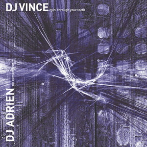 DJ VINCE/PROMO/DJ ADRIEN - Lyin' Through Your Teeth