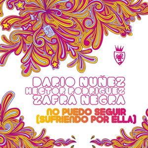 NUNEZ, Dario/HECTOR RODRIGUEZ/ZAFRA NEGRA - No Puedo Seguir (Sufriendo Por Ella)