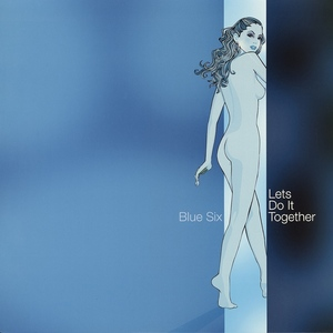 BLUE SIX - Let's Do It Together