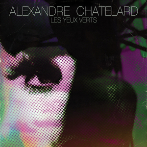CHATELARD, Alexandre - Les Yeux Verts EP