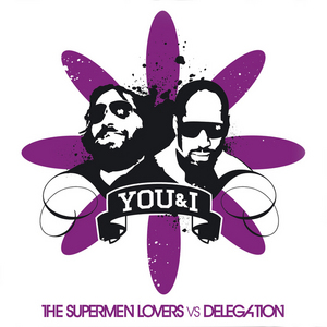 SUPERMEN LOVERS, The/DELEGATION - You & I
