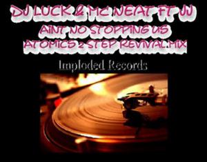 DJ LUCK/MC NEAT feat JJ - Ain't No Stopping Us 2009