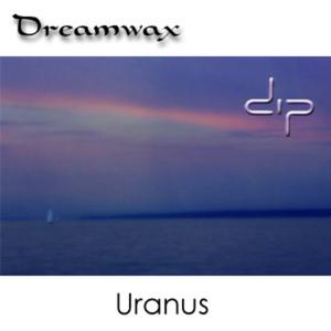 DREAMWAX - Uranus EP