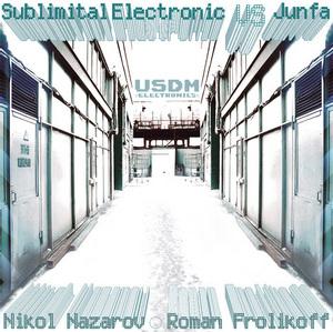 FROLIKOFF, Roman/NIKOL NAZAROV - Sublimital Electronic Vs Junfa