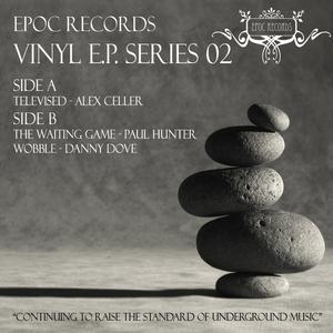 CELLER, Alex/PAUL HUNTER/DANNY DOVE - Epoc Records Vinyl Series EP 02