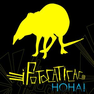 IPOTOCATICAC - Hoha!