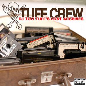TUFF CREW - DJ Too Tuff's Lost Archives