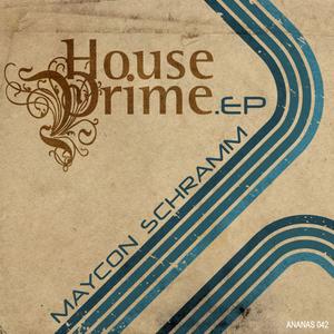 DJ MAYCON SCHRAMM - House Prime EP