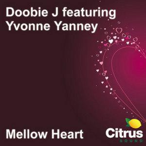 DOOBIE J feat YVONNE YANNEY - Mellow Heart