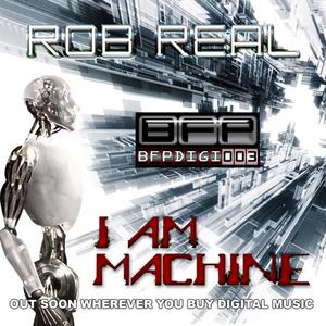 REAL, Rob - I Am Machine