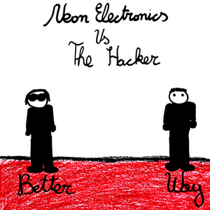 NEON ELECTRONICS vs THE HACKER - Better Way EP