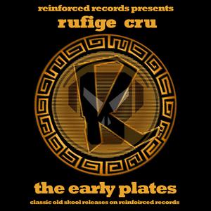 RUFIGE CRU - Reinforced Presents The Early Plates