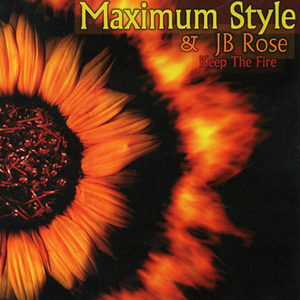 MAXIMUM STYLE/JB ROSE - Keep The Fire