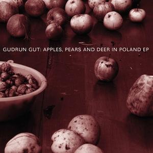 GUT, Gudrun - Apples Pears & Deer In Poland