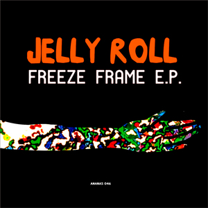 JELLY ROLL - Freeze Frame EP