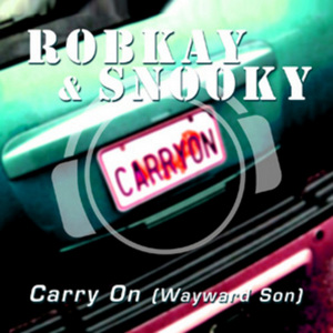 ROBKAY & SNOOKY - Carry On (Wayward Son) (Special Bonus Mix Package Incl Mixes By Silver Nikan/Robin Clark & Franky B(