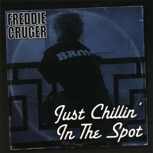 CRUGER, Freddie - Just Chillin' In The Spot